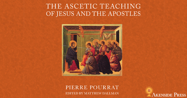 The Ascetic Teaching of Jesus and the Apostles :: Akenside Press